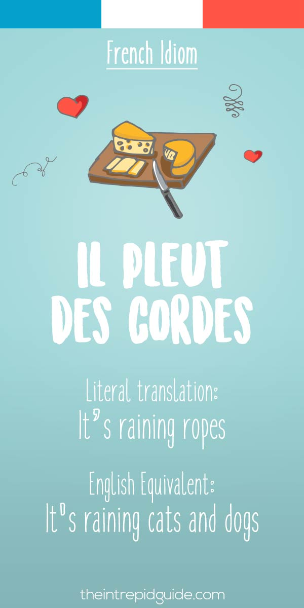 French idiom Il pleut des cordes