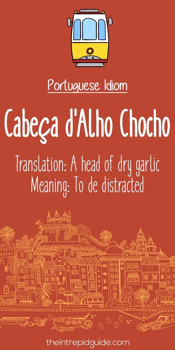 Portuguese phrases Cabeca d'Alho Chocho