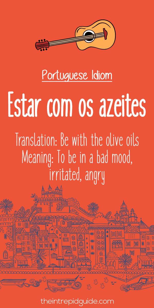 Portuguese phrases Estar com os azeites