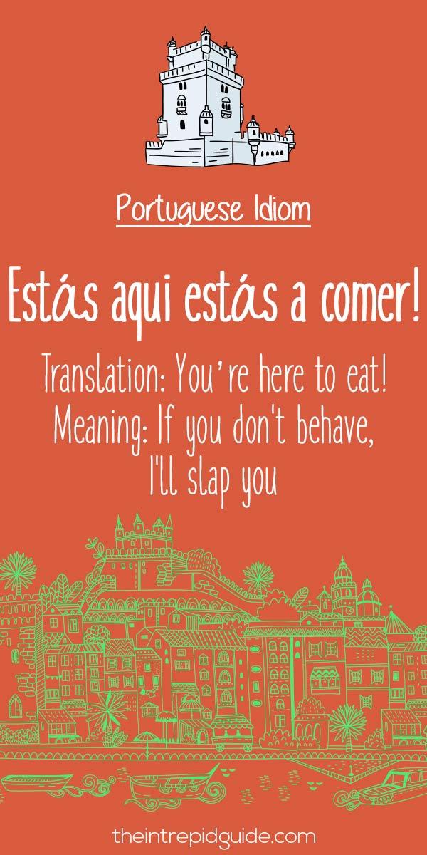 Portuguese phrases Estas aqui estas a comer