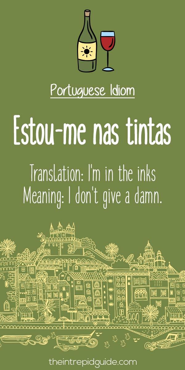Portuguese phrases Estou me nas tintas