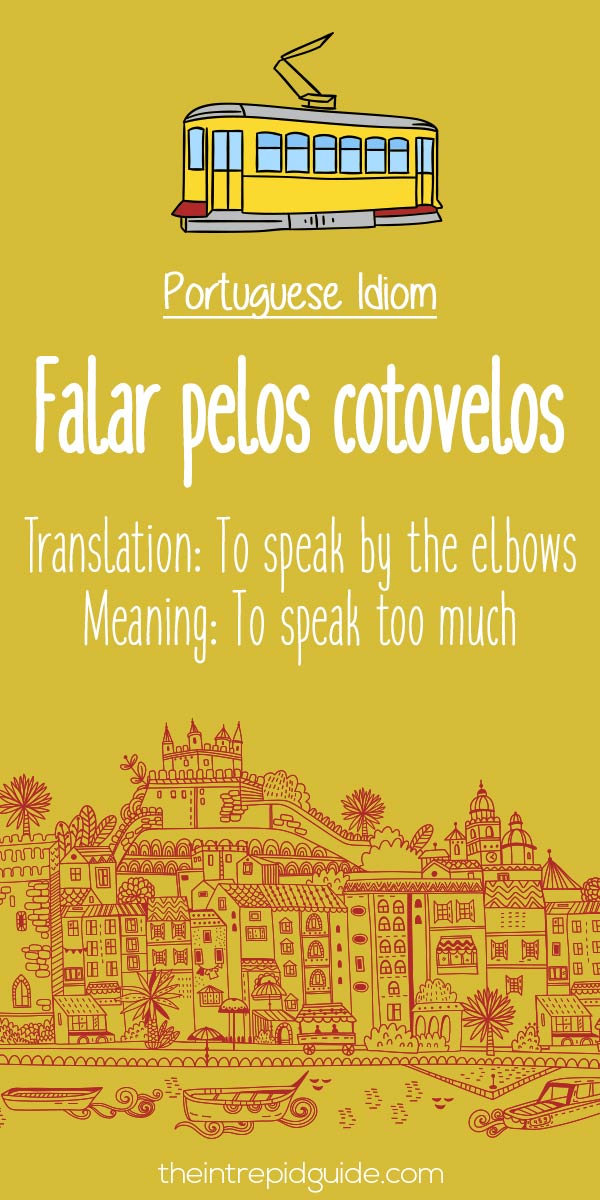 Portuguese phrases Falar pelos cotovelos