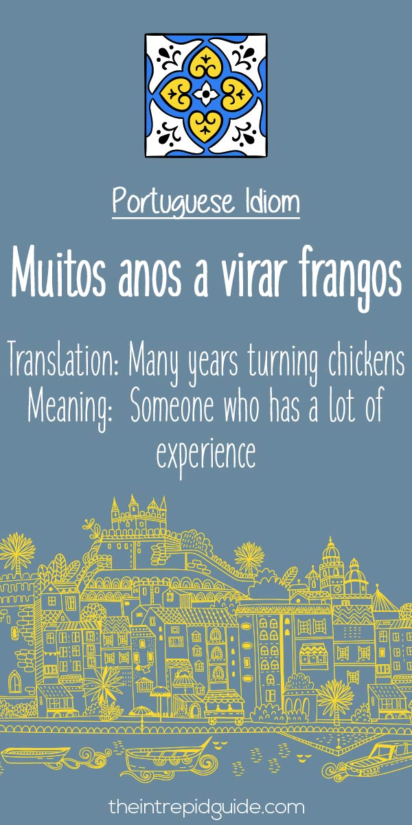 Portuguese phrases Muitos anos a virar frangos