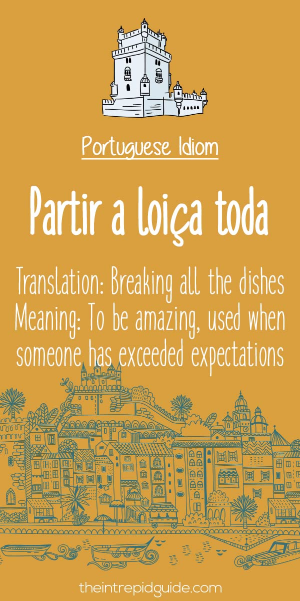 Portuguese phrases Partir a loica toda
