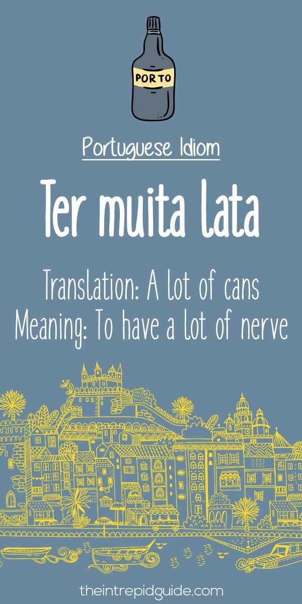 Portuguese phrases Ter muita lata