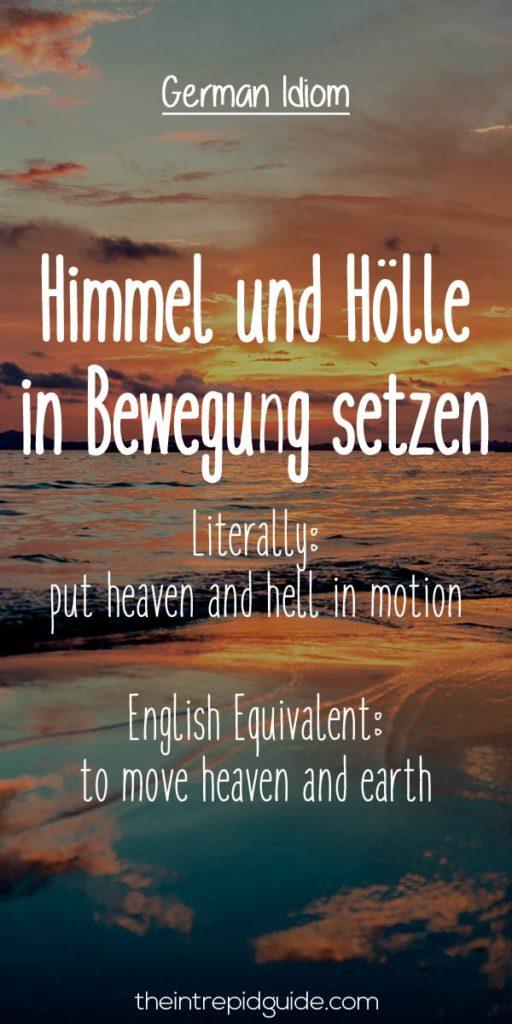 German Idioms Himmel und Holle in Bewegung setzen