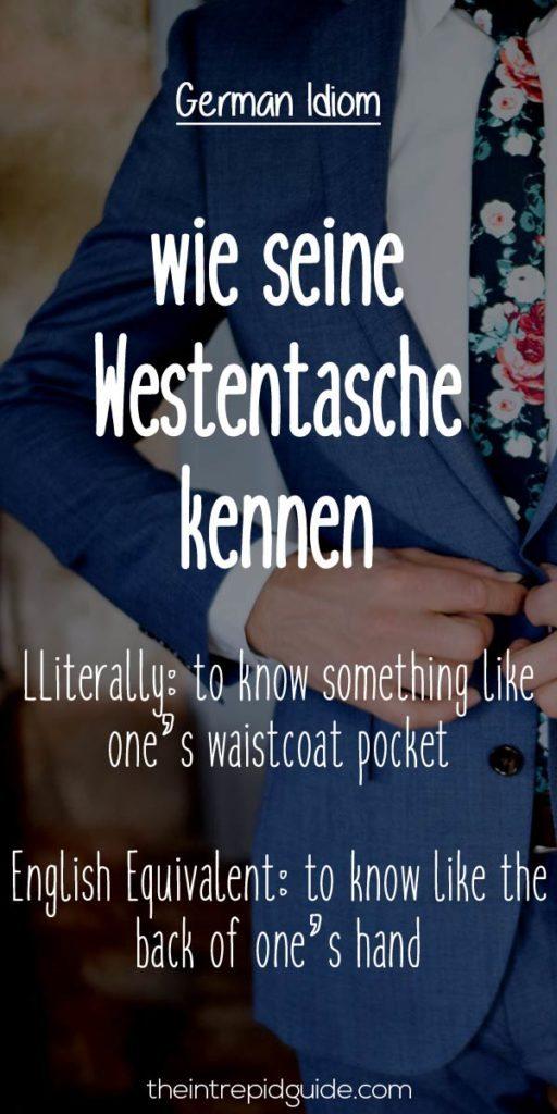 German Idioms wie seine Westentasche kennen
