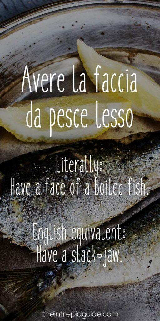 Italian Sayings Avere la faccia da pesce lesso