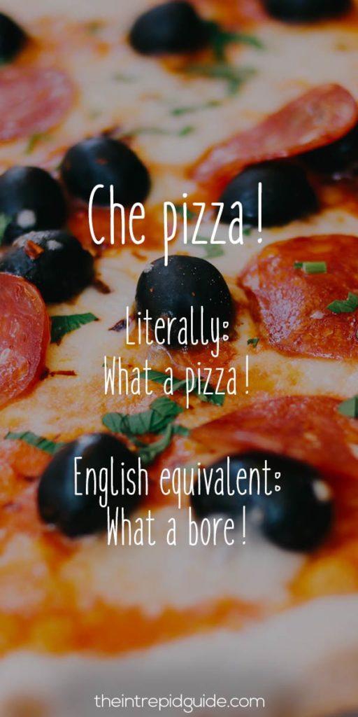 Italian Sayings Che Pizza