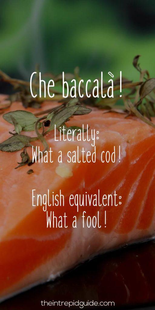 Italian Sayings Che baccala