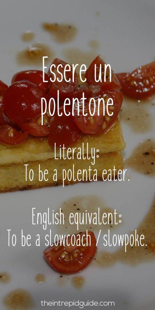 Italian Sayings - Essere un polentone