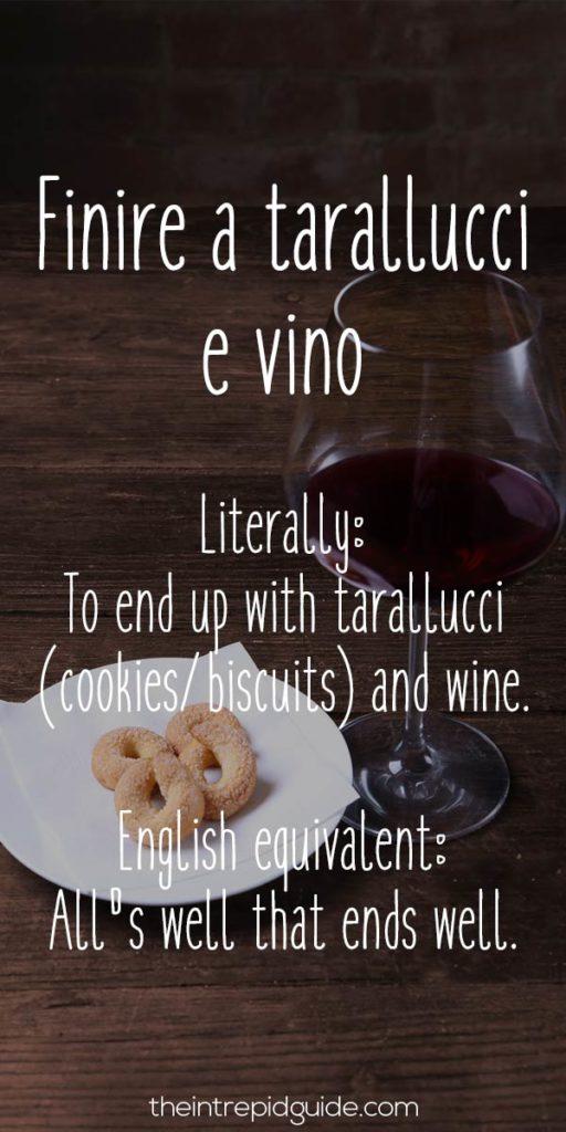Italian Sayings Finire a tarallucci e vino