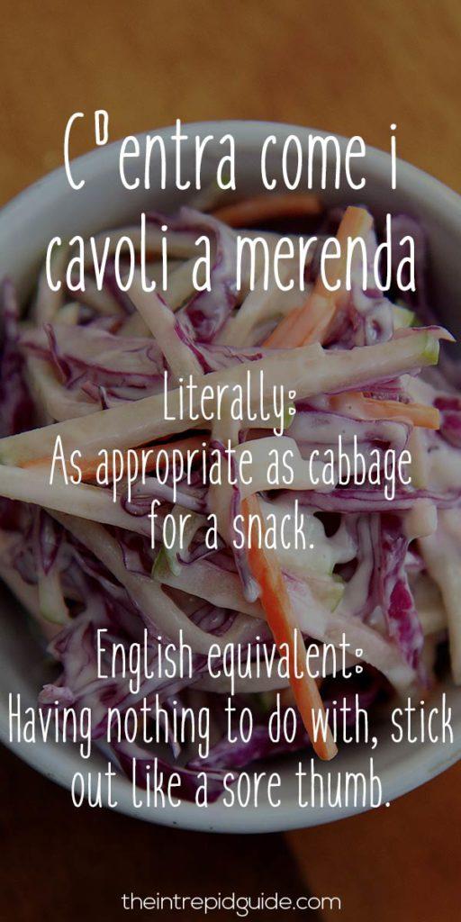 ItalianSayings - C'entra come i cavoli a merenda