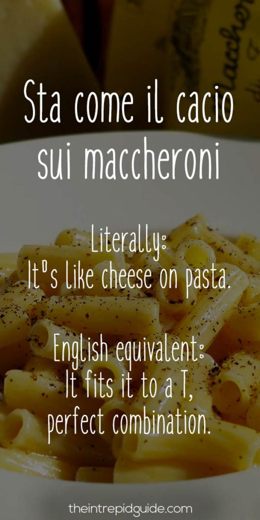 Italian Sayings Sta come il cacio sui maccheroni
