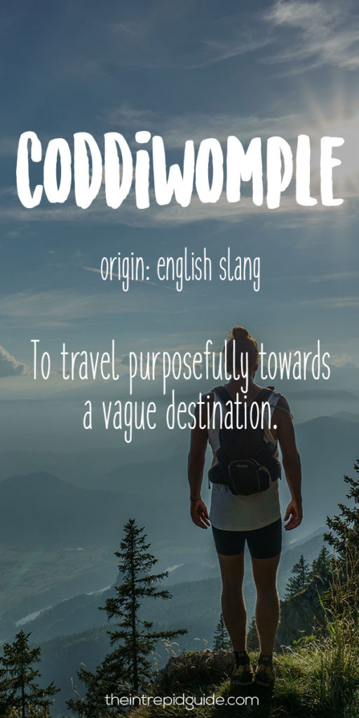 Travel Words Coddiwomple